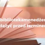 binlioteka menedżera - zdążyć przed terminem - Twój Zdalny Project Manager Magdalena Nicgorska