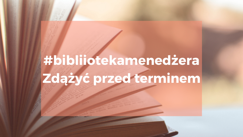 """#bibliotekaMenedżera """"Zdążyć przed terminem"""""""