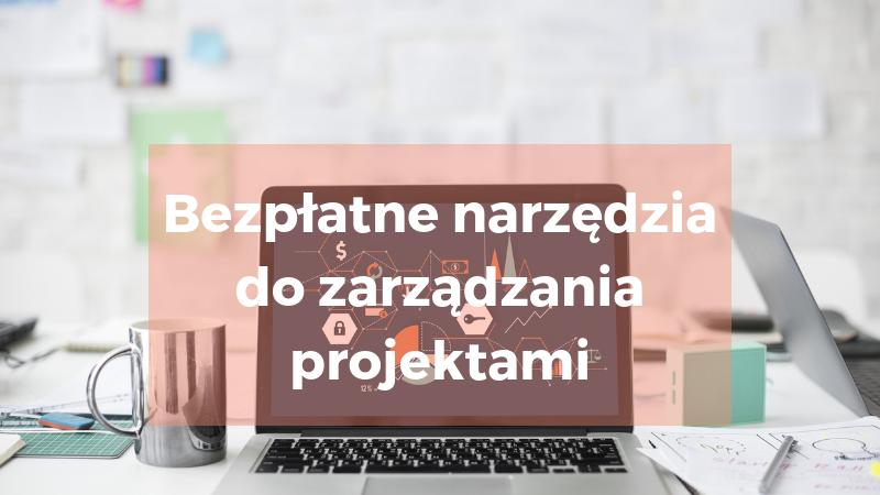 Bezpłatne narzędzia d zarządzania projektami - Twój Zdalny Project Manager Magdalena Nicgorska