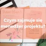 Czym zajmuje się menedżer projektu? grafika