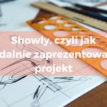 showly, zdalna prezentacja projektu, zdalny project manager