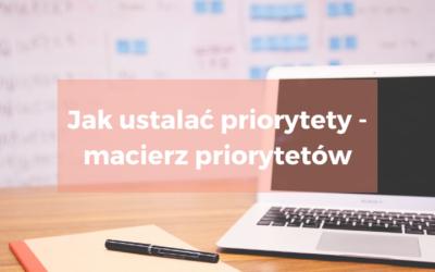 Jak ustalać priorytety – macierz priorytetów
