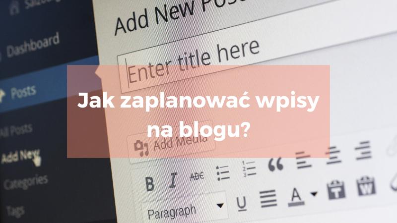Rozwiązujemy problemy – jak zaplanować treści na blogu?