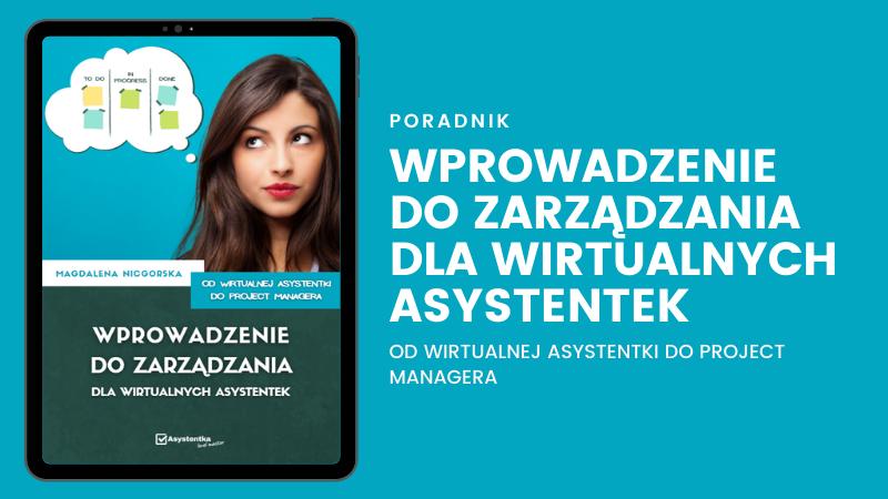 """Projekt e-book, czyli jak powstało """"Wprowadzenie do zarządzania dla wirtualnych asystentek"""""""