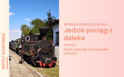 """""""Jedzie pociąg z daleka"""", czyli czym się różni projekt od kolei"""