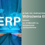 Wdrożenia ERP - Monolit vs kompozycja podsystemów