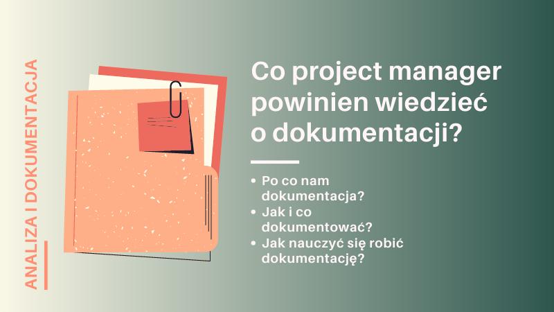 Co project manager powinien wiedzieć o dokumentacji projektowej?